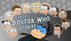 Top 10 Doctor Who Stories by Moon-manUnit-42