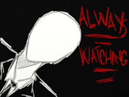 Always Watching by thedeathberry911