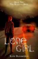 Lone Girl (Book 2: The Wolfling Saga) Cover by KateBloomfield