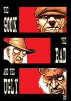 THE GOON, THE BAD AND THE UGLY by milanceshow