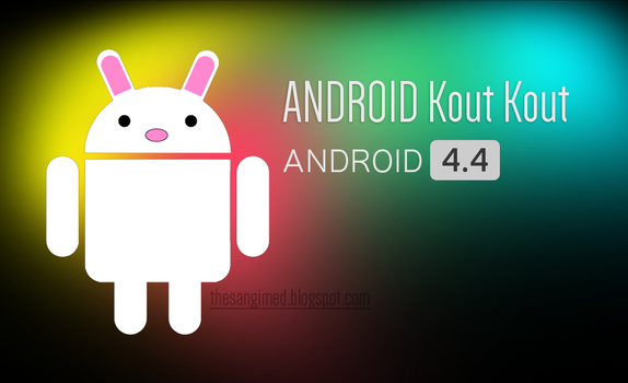 ANDROID Kout Kout 4.4 (Android Kit Kat Parody) by Sangimed