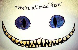 We're All Mad Here... (Colored) by XSoulLanternX