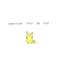 EVERYTHING MUST BE CUTE by pikarar