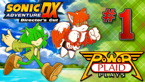 Power Plaid Plays: Sonic Adventure DX by Motament