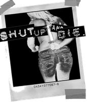 ShutUp n DIE by trentsxwife