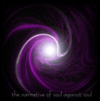 Narrative of soul against soul by beto