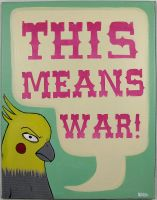 This Means War by jokneeappleseed