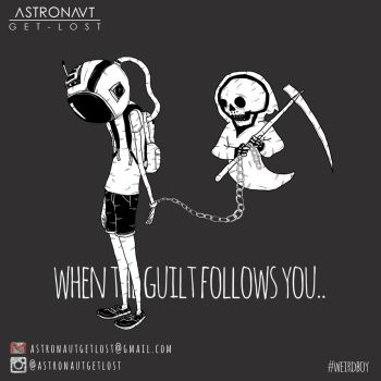 When the Guilt Follows You by astronautgetlost
