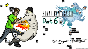 The Spoony Experiment FFXIII Part 6 Title Card by Shooter--Andy