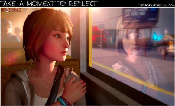 Life is Strange - Take a moment to Reflect by Mike-Kossi