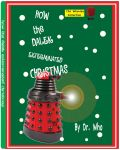 Dr. who's How The Dalek Exterminated Christmas by cursedironfist7