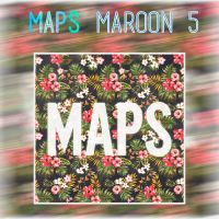 Maroon 5- Maps by Stupid--Lady