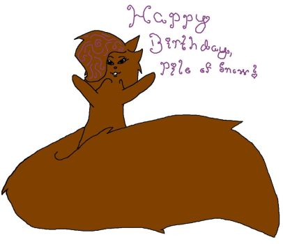 Happy Birthday, Pile of Snow! by Birdsong231