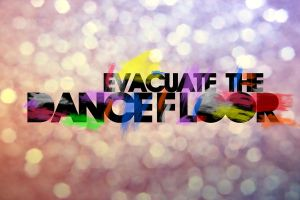 Evacuate the Dance Floor by DaBerry