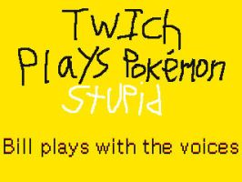 TPPStupid: Bill Plays with the Voices by Pfaccioxx