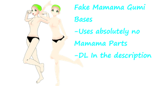 *FAKE* Mamama Gumi Base by Myth-P