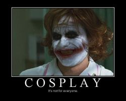 Cosplay Demotivational by Thasiloron