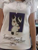 Something for you  {T-Shirt} by DieKnuddlerin