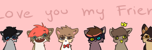i love you my friends by SushiiWolf