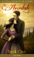 The Alverdale Tangle - Book One - Complete Act 4 by Sleyf