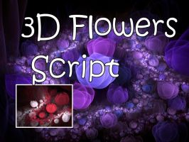3D Flowers Script by Shortgreenpigg