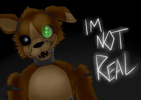 FNAF - I'm not REAL by DarkStarWolf13