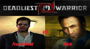 Deadliest Warrior FW vs. Nick by Lord4536