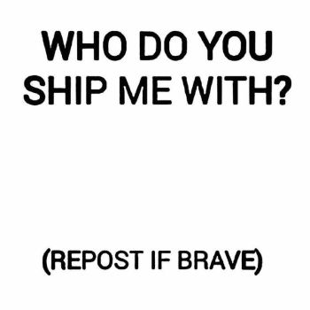 who do you ship me with? by TGerror