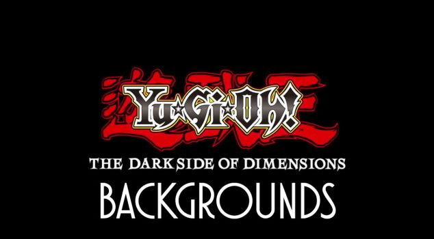 Yu-Gi-Oh! The Dark Side of Dimensions Backgrounds by josephinedisney