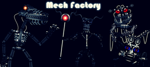 Mech Factory - Community Project READ DESCRIPTION by FreddyFredbear