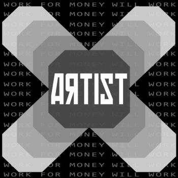 Artist - Will Work For Money by FayBycroft