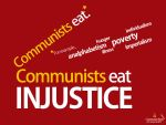 Communists eat. Eat Injustices by delatorre-politik