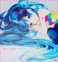 Miku Tell Your World by LalisChan
