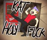 KAT HOLY FUCK by Crimson-Demise