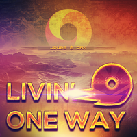 Livin One Way by Crazed-Artist