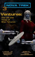 Ventures: The Life and Times of Shev Ta'Laren by mdbruffy