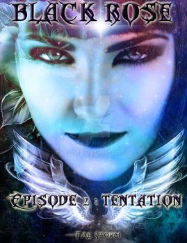 BLACK ROSE - episode 2 : Tentation by Faedou