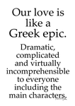 Our Love is Like a Greek Epic by ToBeQuiteFrank