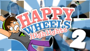 NEW! HAPPY WHEEL HIGHLIGHTS! 2! by TheToxicDoctor