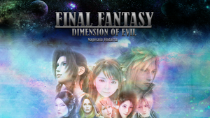 Final Fantasy: Dimension Of Evil by endaria