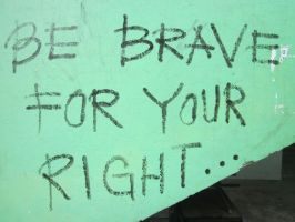 Be Brave For Your Right by RobbieMelrose