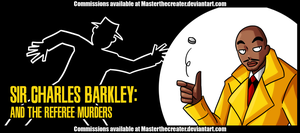 AT4W: Charles Barkley and the Referee Murders by MTC-Studios