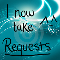 i now take requests by Wolfie-Freya