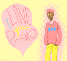 I love you, Prismo by soudas