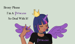 Brony Please I'm A Princess So Deal With It by Mattmankoga