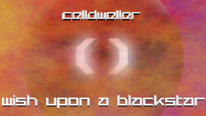 Celldweller - Wish Upon A Blackstar by MinimoogVoyager