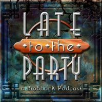 Episode 13! Late to the Party: a BioShock Podcast by WearManyHats