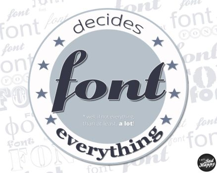 font decides by IMSadHappy