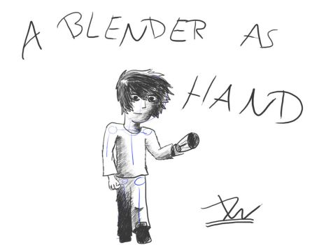 Blender as a hand by M4st3rCh1ef