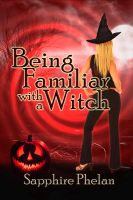 Being Familiar with a Witch by IndigoChick